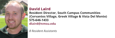 David Laird, Resident Director, South Campus Communities at 575-646-1433 and dlaird@nmsu.edu