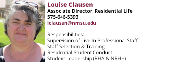 Louise Clausen, Associate Director, Residential Life at 575-646-5393 or lclausen@nmsu.edu