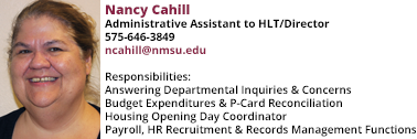 Nancy Cahill, Administrative Director to Housing & Residential Life Director at 575-646-3849 and ncahill@nmsu.edu