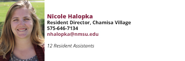 Nicole Halopka, Resident Director, Chamisa Village at 575-646-7134 or 575-646-7134